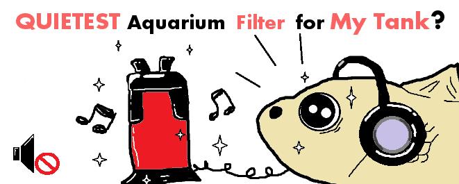 2019] Discover the QUIETEST Aquarium Filter: Loudness